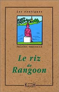 Le Riz de Rangoon par Frédéric Marinacce