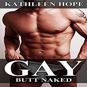 Gay: Butt Naked Audiobook