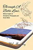 Through A Bible Lens: Biblical Insights for