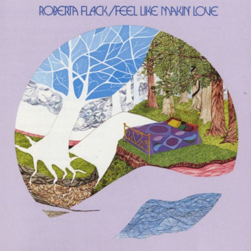 Roberta Flack  - Feel Like Makin Love