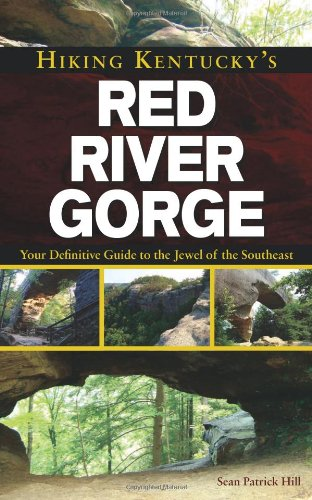 Hiking Kentucky's Red River Gorge: Your Definitive Guide to the Jewel of the Southeast