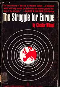 a review of chester wilmots book the struggle for europe Two recent books try to explain the mistakes that we and the enemy made in the  chester wilmot's the struggle for europe (harper), by far the more important of the two,  some problems of strategy indeed deserve ex post facto analysis.