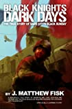 Black Knights, Dark Days: The True Story of Sadr City's Black Sunday