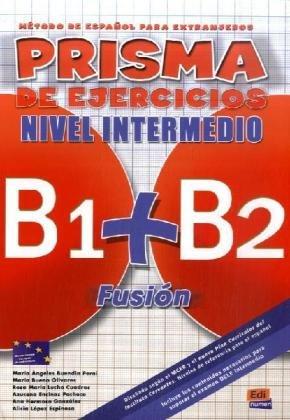 PRISMA B1+B2 Fusión, Nivel Intermedio: Método de español para extranjeros/Libro de ejercicios
