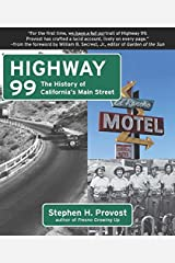 Highway 99: The History of California's Main Street Paperback