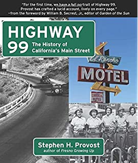 That Ribbon of Highway II: Highway 99 from Sacramento to the