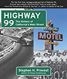 Highway 99: The History of California s Main Street