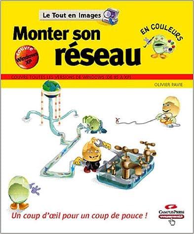 Téléchargement gratuit du livre électronique Google Monter son Réseau : Couvre toutes les versions de windows de 95 à XP PDF PDB by Olivier Pavie