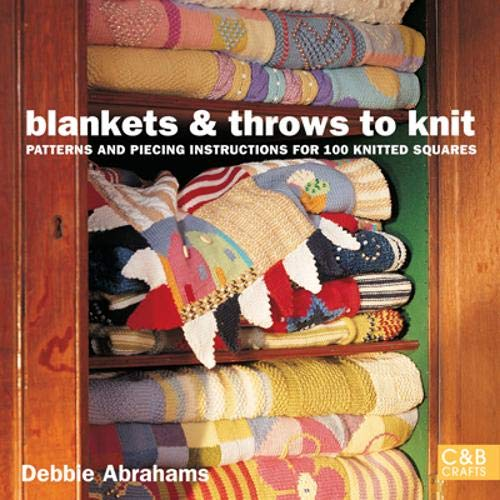 Blankets and Throws to Knit : Patterns and Piecing Instructions for 100 Knitted Squares pdf epub