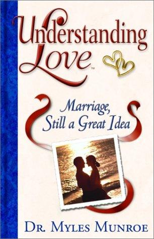Understanding Love: Marriage Still a Great Idea