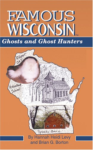 (Famous Wisconsin Ghosts and Ghost Hunters)