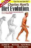 Charles Hunt's Diet Evolution, Charles J. Hunt, 0963037714