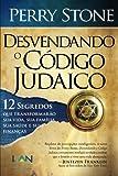 Desvendando o Código Judaico. 12 Segredos que Transformarão Sua Vida, Sua Família, Sua Saúde e Suas Finanças