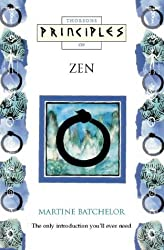 Principles of Zen: The Only Introduction You'll Ever Need (Thorsons principles series)