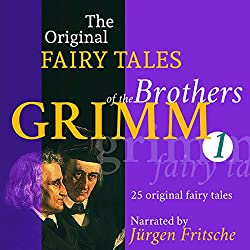 25 Original Fairy Tales (The Original Fairy Tales of the Brothers Grimm 1)