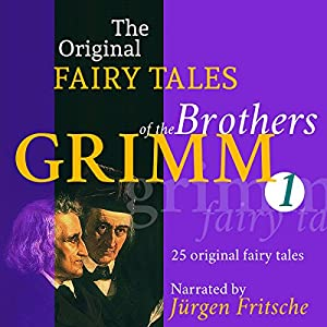 25 Original Fairy Tales (The Original Fairy Tales of the Brothers Grimm 1) Hörbuch