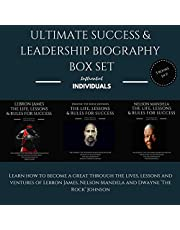 "Ultimate Success & Leadership Biography Box Set: 3 Books in 1!: Learn How to Become a Great Through the Lives, Lessons & Ventures of LeBron James, Nelson Mandela, & Dwayne ""The Rock"" Johnson"