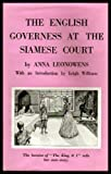 THE ENGLISH GOVERNESS AT THE SIAMESE COURT - being Recollections of Six Years in the Royal Palace at Bankok (re: The King and I - Anna and the King of Siam)