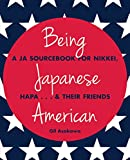 img - for Being Japanese American: A JA Sourcebook for Nikkei, Hapa . . . & Their Friends book / textbook / text book
