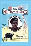 More Military Musings, Leonard J. Gill, 1412009405