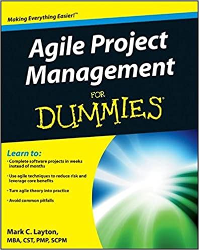 Agile Project Management For Dummies, Layton, Mark C.
