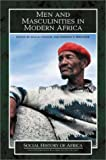 Men and Masculinities in Modern Africa, Lisa  Lindsay, 0325002541