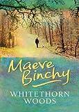Whitethorn Woods, Maeve Binchy, 1552786021