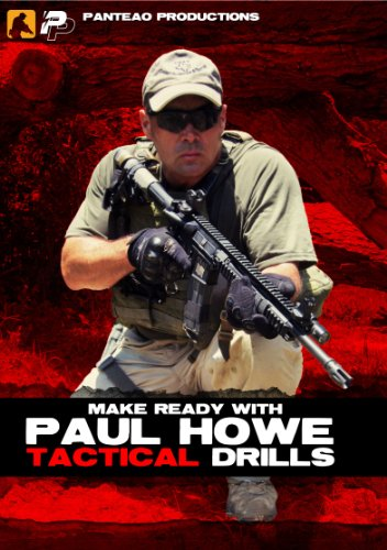 - Panteao Productions: Make Ready with Paul Howe Tactical Drills - PMR028 - CSAT - SOF - Special Forces - Pistol Dills - Rifle Training - Self defense - CRAS - Military and Tactical Training