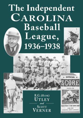 The Independent Carolina Baseball League, 1936-1938: Baseball Outlaws ()