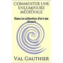 Commenter une enluminure médiévale: Dans la collection d'art ma dissert (French Edition)