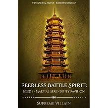 Peerless Battle Spirit: Book 3 - Martial Serendipity Pavilion