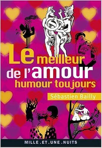 Amazon Fr Le Meilleur De L Amour Precede De Humour