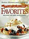 75 Years of All-Time Favorites, Better Homes and Gardens Editors, 0696206331