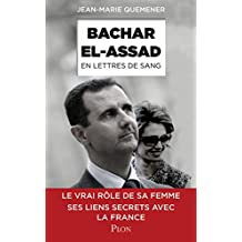 Bachar al-Assad, en lettres de sang (Hors collection) (French Edition)