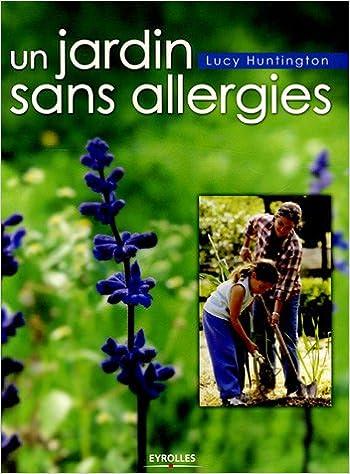 Ebook à télécharger Un jardin sans allergies PDF PDB CHM by Lucy Huntington 2212116519