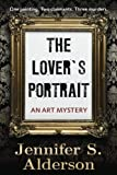 The Lover's Portrait: An Art Mystery (The Adventures of Zelda Richardson) (Volume 2)