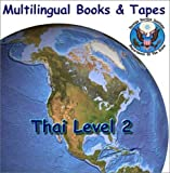 FSI Thai Basic Course Level 2 Level Two : Multilingual Books Language Course, Yates, Warren and Tryon, Ashorn, 1582140456