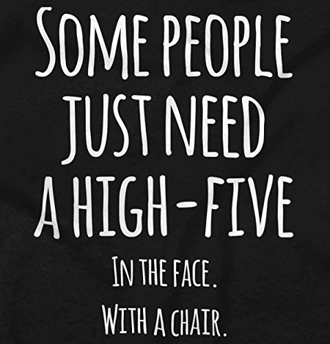 Just Need a High Five Rude Insult Mean Attitude Funny Humor Sweatshirt