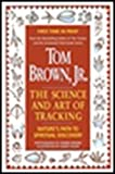 Tom Brown's Science and Art of Tracking: Nature's Path to Spiritual Discovery