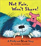 Not Fair, Won't Share!, Lindsey Gardiner, 0764122622