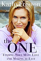 The One: Finding Soulmate Love and Making it Last