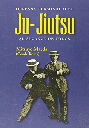 Descargar Libro Defensa Personal O El Ju-jiutsu Al Alacance De Todos Mitsuyo Maeda