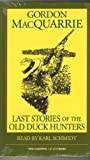 Last Stories of the Old Duck Hunters (Gordon Macquarrie Trilogy Audio)
