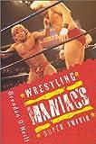 The Wrestling Maniacs Super Trivia