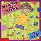 Scratches and Scrapes, Margot Linn, 0439232252