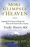 More Glimpses of Heaven, Trudy Harris, 0800734408