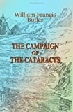 img - for The Campaign of the Cataracts: Being a personal narrative of the Great Nile Expedition of 1884-5 book / textbook / text book