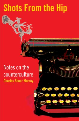 Shots From the Hip: Notes from the counterculture