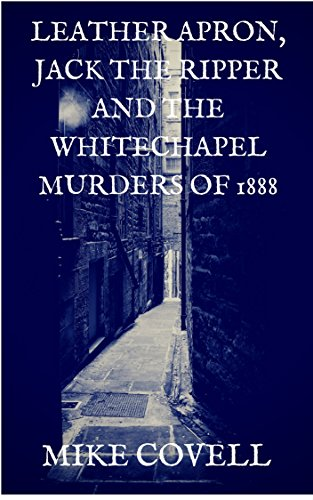 the Ripper, and the Whitechapel Murders of 1888 (Newspaper Leather)