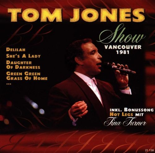 Tom Jones - Show Vancouver 1981 By Tom Jones - Zortam Music